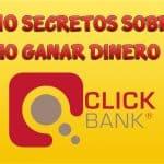 10 Secretos Sobre Como Ganar Dinero con Clickbank