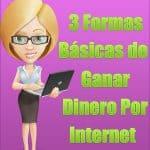 3 Formas Basicas de Ganar Dinero por Internet