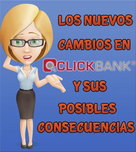 Nuevos Cambios en Clickbank y sus Posibles Repercusiones