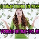 Como Ganar Dinero en Internet: La Verdad Detras del Mito
