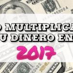 Como Multiplicar Tus Ingresos en el 2017