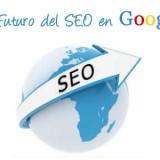 El Futuro del SEO en Google Estas Listo?