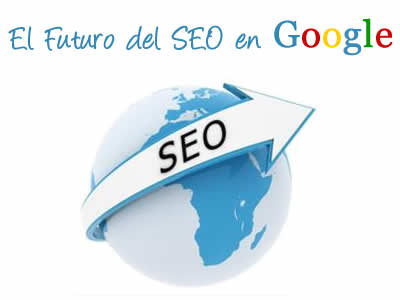 el-futuro-del-seo-en-google