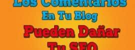 los-comentarios-en-tu-blog-pueden-dañar-tu-seo