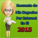Recuento Sobre Mis Negocios por Internet 2015