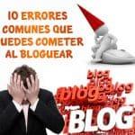 10 Errores Comunes Que Puedes Cometer al Bloguear