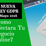 Nueva Ley GDPR: Como Afectara A Los Marketers Online